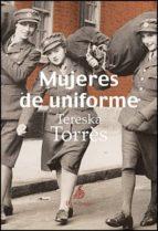 mujeres de uniforme tereska torres 9788492719310
