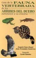 guia de la fauna vertebrada de los arribes del duero y su entorno jesus fernandez gutierrez joaquin sanz zuasti 9788493203610