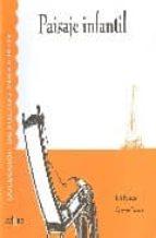 paisaje infantil (coleccion de poemas para niños; 1) jose fuentes 9788493416010