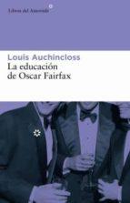 la educacion de oscar fairfax louis auchincloss 9788493591410
