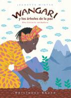 wangari: y los arboles de la paz (una historia verdadera)-jeanette winter-9788493684310