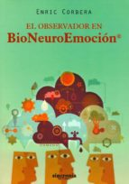 el observador en bioneuroemocion-enric corbera-9788494116810