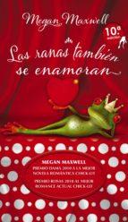 las ranas tambien se enamoran (10ª ed.) megan maxwell 9788494120510