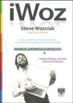 iwoz: steve wozniak, de genio de la informática a icono de culto steve wozniak gina smith 9788494122910
