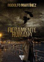 fieramente humano (ebook)-rodolfo martinez-9788494127410