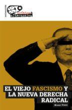 el viejo fascismo y la nueva derecha radical-miguel urban crespo-9788494298110
