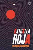 estrella roja (2ª edición ampliada)-alexander bogdanov-9788494591310