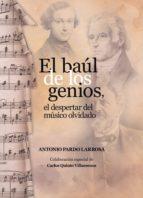 baul de los genios, el despertar del musico olvidado-antonio pardo larrosa-9788494865510