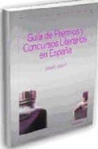 guia de premios y concursos literarios en españa: 2006-2007-9788495079510