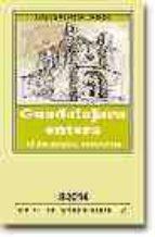 guadalajara entera: 10 rutas para conocerla antonio herrera casado 9788495179210