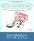 eco-ordinary: etiquetas para la practica cotidiana de la arquitec tura = codes for everyday architecural practices (español-ingles)-andres jaque ovejero-9788495433510