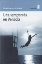 El libro de Una temporada en venecia autor WLODZIMIERZ ODOJEWSKI TXT!