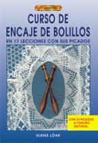 curso de encaje de bolillos: en 17 lecciones con sus picados ulrike löhr 9788495873910