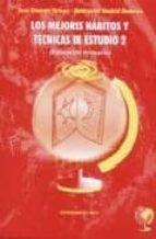 los mejores habitos y tecnicas de estudio 2 (primaria) jose jimenez ortega montserrat madrid mataran 9788496182110
