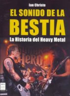 el sonido de la bestia: historia del heavy metal-ian christe-9788496222410