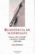 El libro de Resistencia de materiales: ensayos sobre el mundo y la poesia y e l mundo (1998-2004) (montesinos) autor JORGE RIECHMANN TXT!