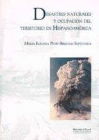 desastres naturales y ocupacion del territorio en hispanoamerica: (siglos xvi al xx)-mª eugenia petit-breuilh-9788496373310