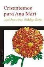 crisantemos para ana mari-jose francisco hidalgo gago-9788496491410
