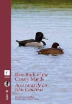 rare birds in the canary islands / aves raras de las islas canari as (bilingue ingles español) eduardo garcia del rey francisco javier garcia vargas 9788496553910
