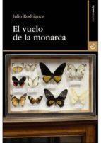 el vuelo de la monarca-julio rodriguez-9788496675810