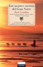 los mejores cuentos del gran norte-jack london-9788496707610