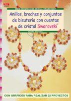 anillos, broches y conjuntos de bisuteria con cuentas de cristal swarovski-kerstin staubach-9788496777910