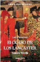 las dos rosas: el ocaso de los lancaster sandra worth 9788496952010
