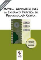 material audiovisual para la enseñanza practica en psicopatologia clínica (incluye pen drive) 2ª ed. 9788497277310