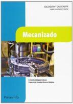 mecanizado  (grado medio técnico en soldadura y calderería)-francisco ramon orozco roldan-9788497324410
