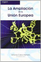 la ampliacion de la union europea m antonia calvo hornero 9788497325110