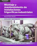 montaje y mantenimiento de instalaciones frigorificas industriale s-manuel padero martin-9788497329910