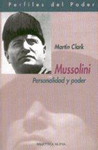 mussolini: personalidad y poder-martin p. clark-9788497425810