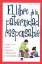 el libro de la paternidad responsable: consejos para resolver sit uaciones conflictivas de la vida familiar-fred rogers-9788497540810