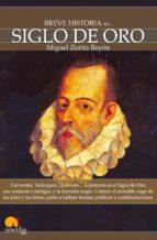 breve historia del siglo de oro (ebook)-miguel zorita bayon-9788497638210