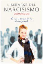 liberarse del narcisismo-linda martinez lewi-9788497776110