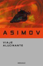 viaje alucinante-isaac asimov-9788497931410