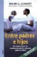 entre padres e hijos haim ginott 9788497990110