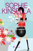 becky espera un bebe-sophie kinsella-9788498381610