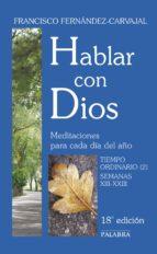 hablar con dios. meditaciones para cada dia-francisco fernandez-carvajal-9788498400410