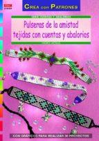 pulseras de la amistad tejidas con cuentas y abalorios ingrid moras 9788498743210