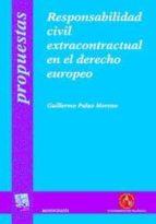 responsabilidad civil extracontractual en el derecho europeo-guillermo palao moreno-9788498762310