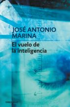 el vuelo de la inteligencia jose antonio marina 9788499080710