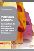 PERSONAL LABORAL GENERALITAT DE CATALUNYA.DEPARTAMENT D ACCIO SOC AIL I CIUTADANIA. TEST GENERAL