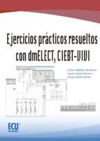 ejercicios practicos resueltos con dmelect, ciebt-vivi-jesus suarez vivanco-9788499486710