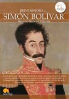 breve historia de simon bolivar barletta roberto 9788499672410