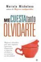 me cuesta tanto olvidarte-mariela michelena-9788499707310
