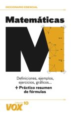 diccionario esencial de matematicas: definiciones, ejemplos, ejer cicios, graficos-9788499740010