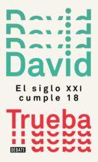 el siglo xxi cumple 18-david trueba-9788499929910
