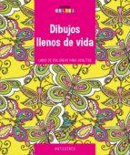 dibujos llenos de vida. horas de placer y relajacion: colorear para adultos 9789461886910