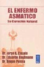 el enfermo asmatico: su curacion natural roque penna eduardo kaufmann jorge a. casale 9789501750010